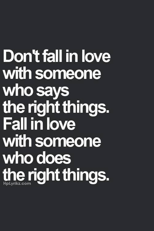 Dont Fall In Love With Words But Actions