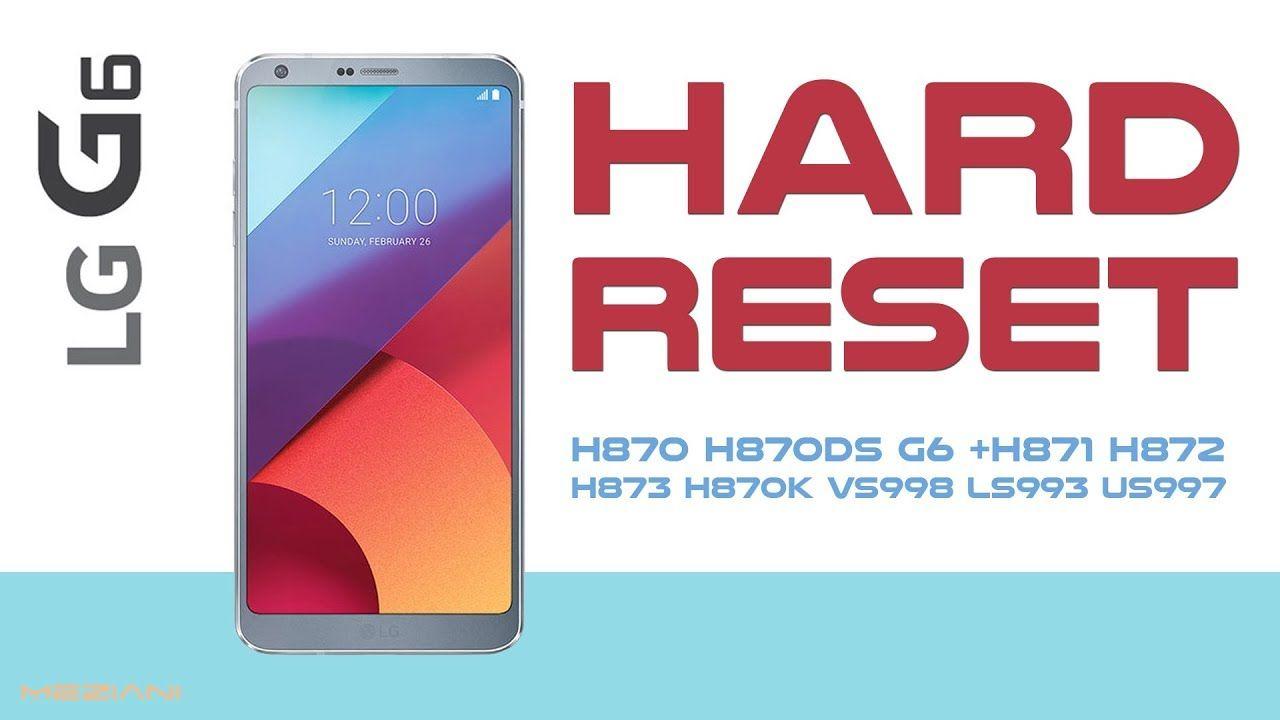Hard reset lg g6 and lg g factory reset lg g6 reset
