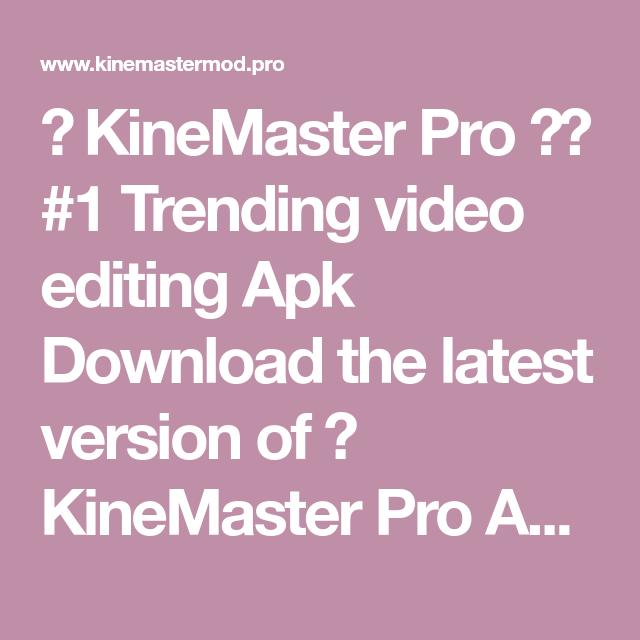 KineMaster Pro ︎ #1 Trending video editing Apk Download the latest version of KineMaster…