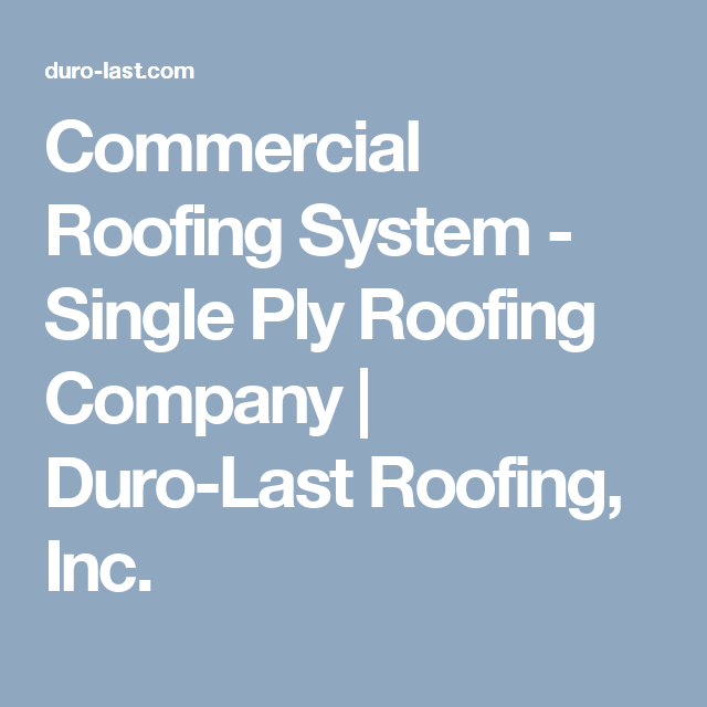 Commercial Roofing System Single Ply Roofing Company