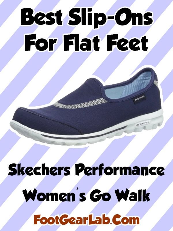 e9cfcb8383a Skechers Performance Women s Go Walk - Best Slip-Ons For Flat Feet Women -   footgearlab