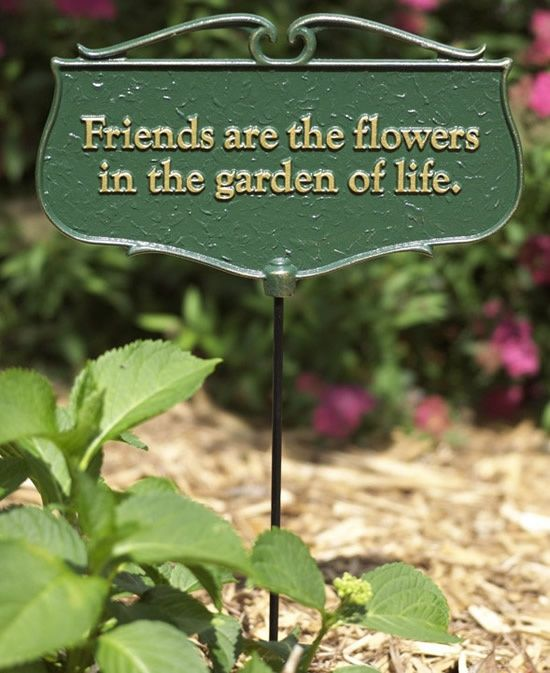 Friends Are The Flowers In The Garden Of Life Garden Poems