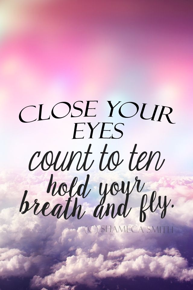 """""""Close your eyes. Count to 10. Hold your breath and fly."""" Maddie & Tae - Fly lyrics"""