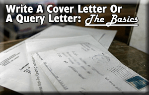 How To Write A Cover Letter AndOr A Query Letter For Submission