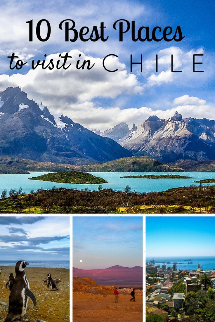 Use This List Of 10 Best Places To Visit In Chile Plan Your Trip Diverse Country South America With Personal Tips And Recommendations
