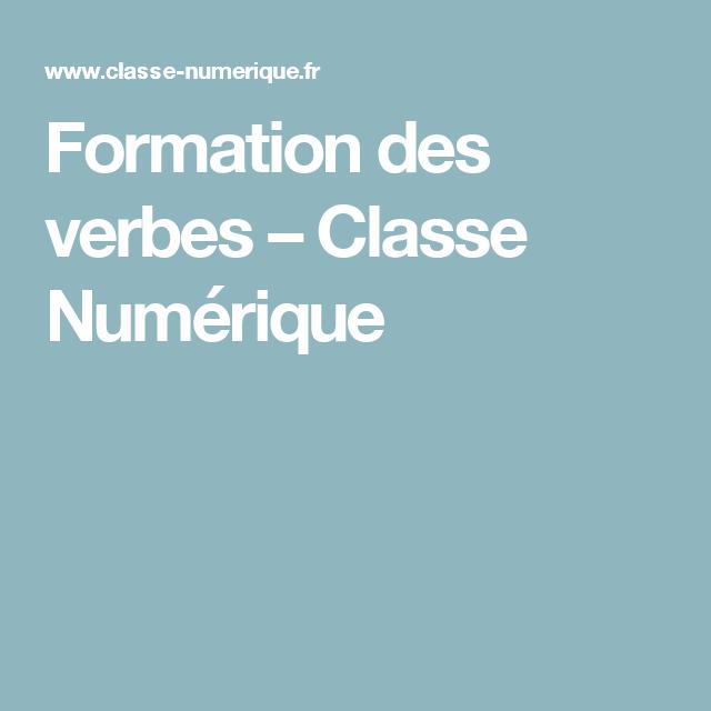 Formation des verbes – Classe Numérique