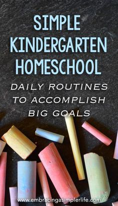 Simple Kindergarten Homeschool: Daily Routines to Accomplish Big Goals | Embracing a Simpler Life