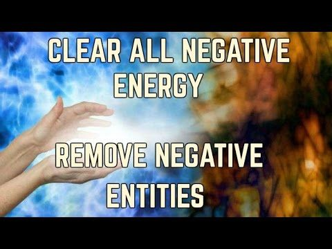 Removing Entities Energies and Thought Forms - Get Rid of
