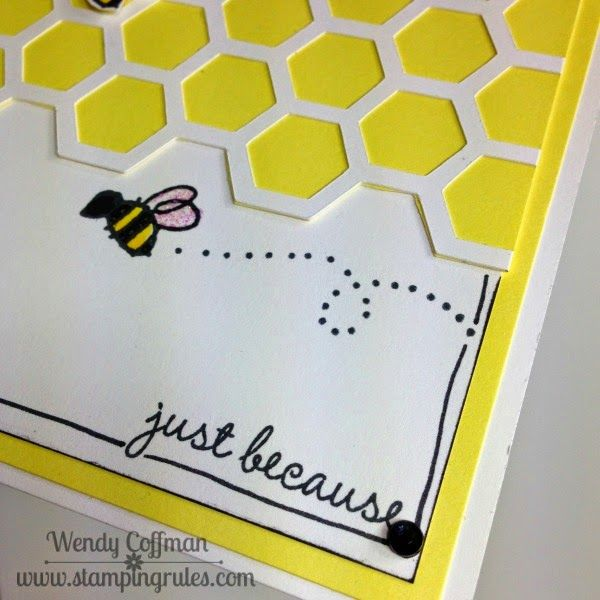 Stamping Rules!: Day 51: Just BEE-cause Card