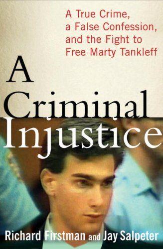 A Criminal Injustice A True Crime A False Confession A False Confessions True Crime True Crime Books