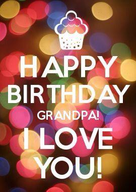 I Love My Grandfather Happy Birthday Grandpa Happy Birthday Grandpa Quotes Happy Birthday Grandma