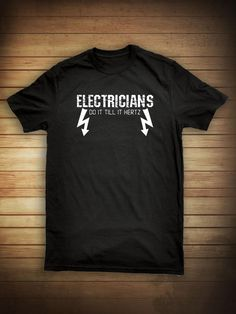 b0dfaed81 Electricians Do It Till It Hertz Shirt - funny electrician shirt,  electrical, contractor, shirt for husband, gift - ID: 814
