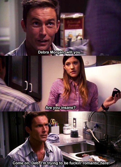 Debra And Quinn Hahaha I Laughed So Hard At This Part Dexter Romance Love Dexter Debra Dexter Morgan Funny Dexter Quotes