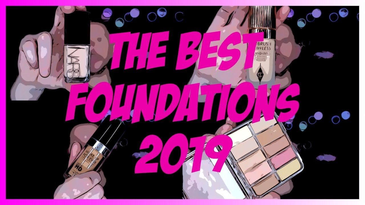 THE BEST FOUNDATIONS 2019! Best foundation, How to apply
