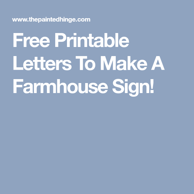 Free Printable Letters To Make A Farmhouse Sign Free Printable Letters Printable Letters Letter Stencils Printables