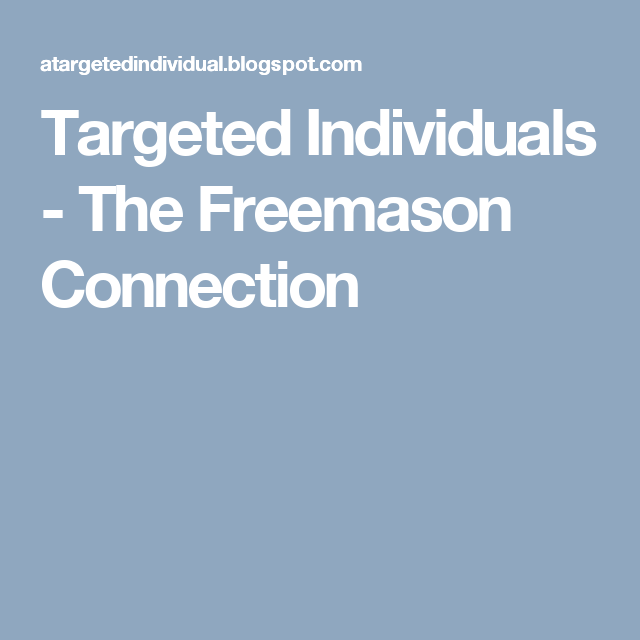 Targeted Individuals - The Freemason Connection | Conspiracy