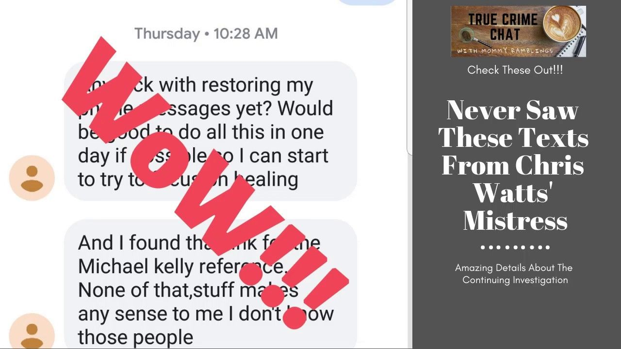 Chris Watts' Mistress Texts Messages You Have Not Seen