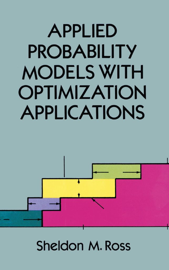 Applied Probability Models With Optimization Applications Probability Models Probability Optimization