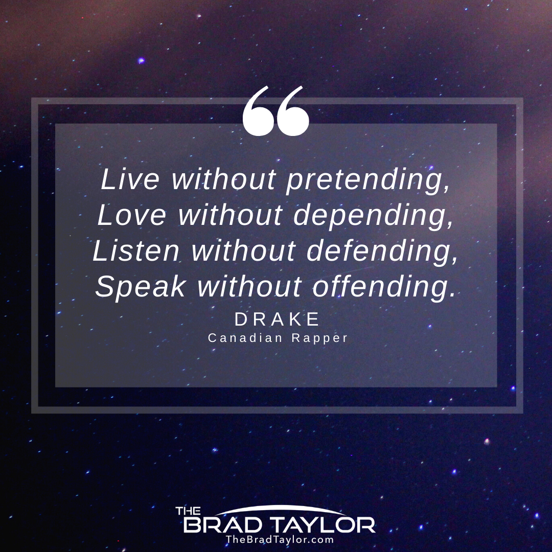 Live Without Pretending Love Without Depending Listen Without Defending Speak Without Offending In 2020 Intentions Offended Success