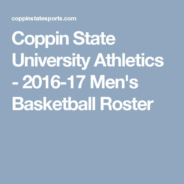 Coppin State University Athletics 2016 17 Men S Basketball Roster Mens Basketball Roster Basketball