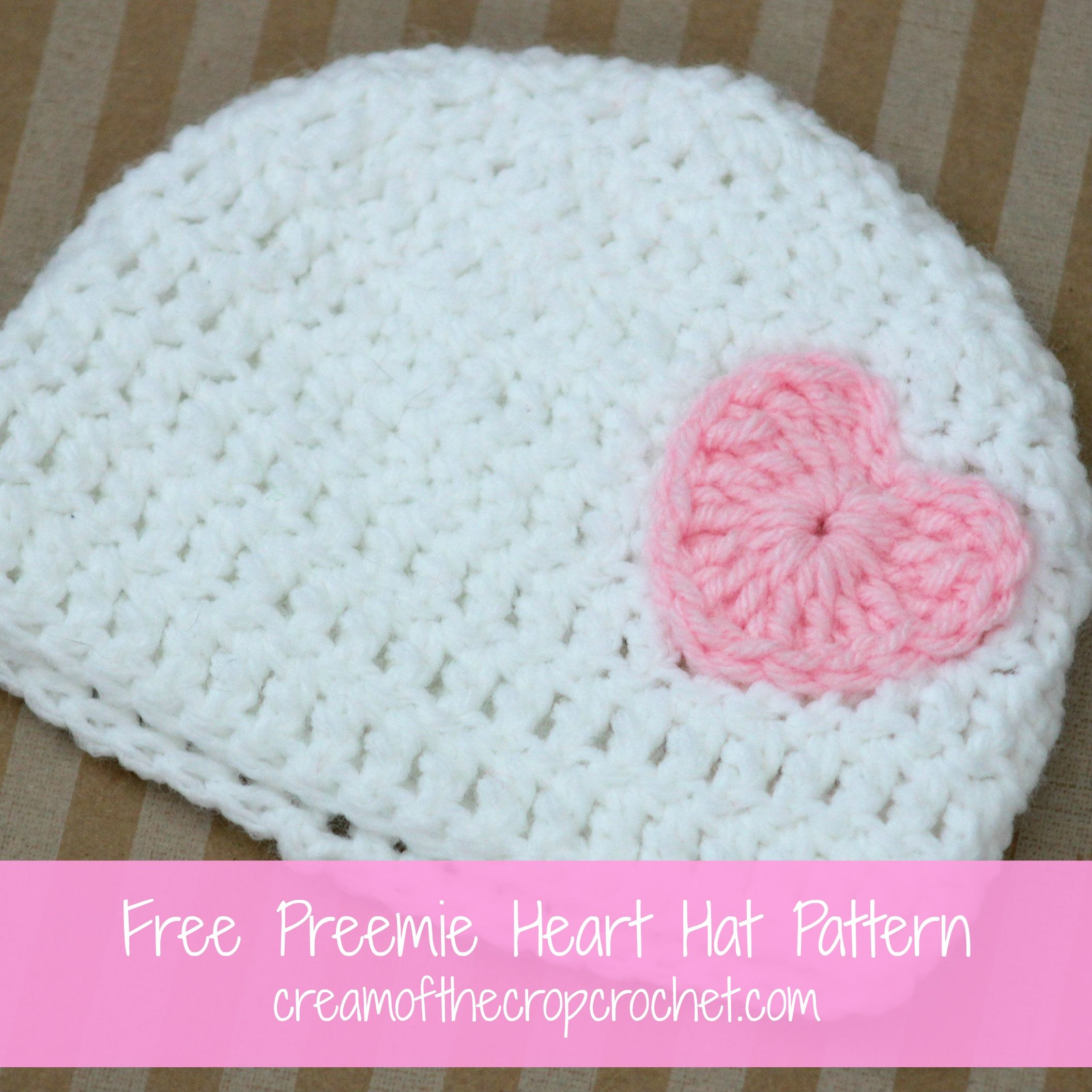FREE crochet pattern for a Preemie Heart Hat by Cream Of The Crop ...