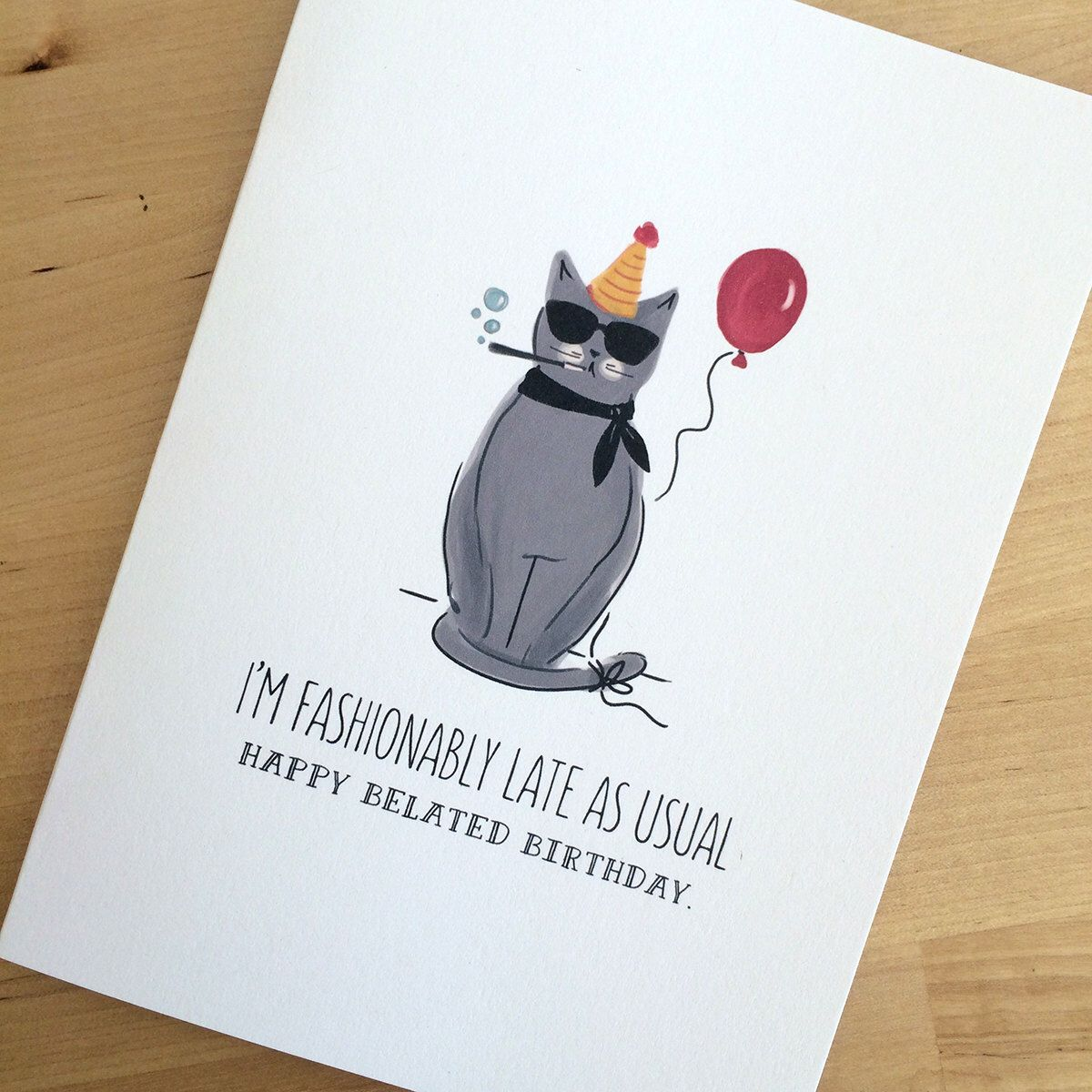 Fashionably Late Birthday Cat Card with White Envelope