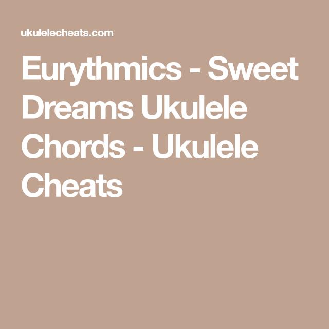 Eurythmics Sweet Dreams Ukulele Chords Ukulele Cheats Filk