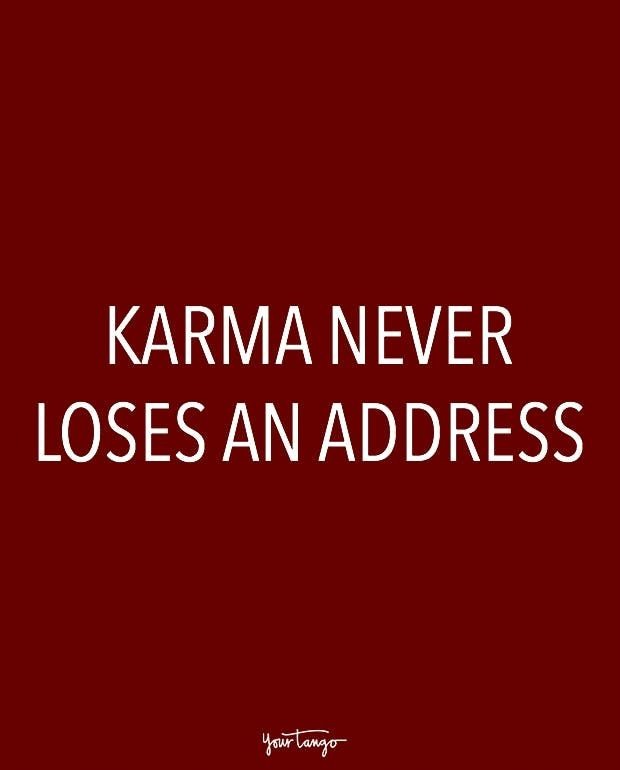 Karma Quotes 20 Karma Quotes Remind Us That Sweet Sweet Revenge Is Just Around .