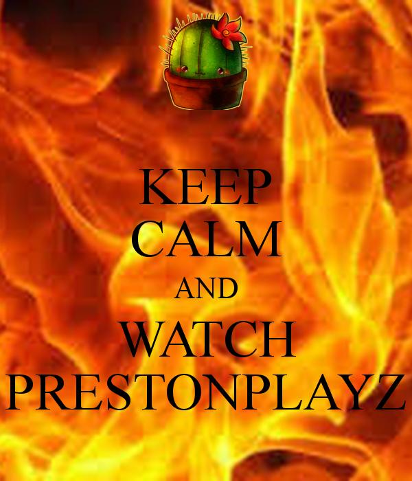 Keep Calm And Watch Prestonplayz Poster Bob Keep Calm O Matic Preston Playz Minecraft Youtubers Youtube Gamer