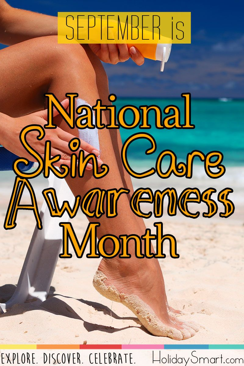 September Is National Skin Care Awareness Month Awareness Month Awareness Skin Care