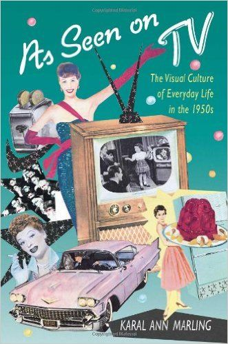Amazon.com: As Seen on TV: The Visual Culture of Everyday Life in the 1950s (9780674048836): Karal Ann Marling: Books