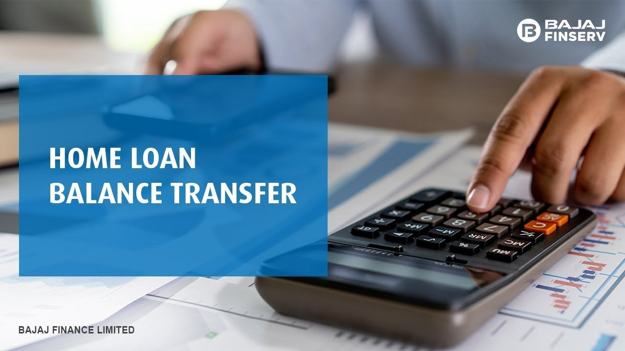 Home Loan Balance Transfer Bajaj Finserv In 2020 Balance Transfer Home Loans Loan