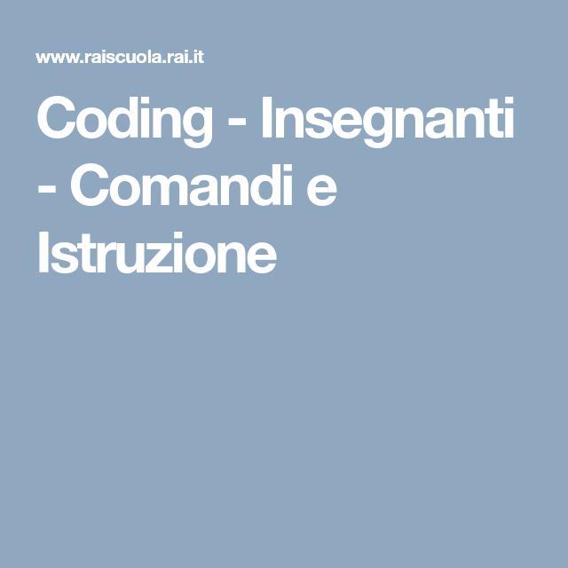 Coding - Insegnanti - Comandi e Istruzione