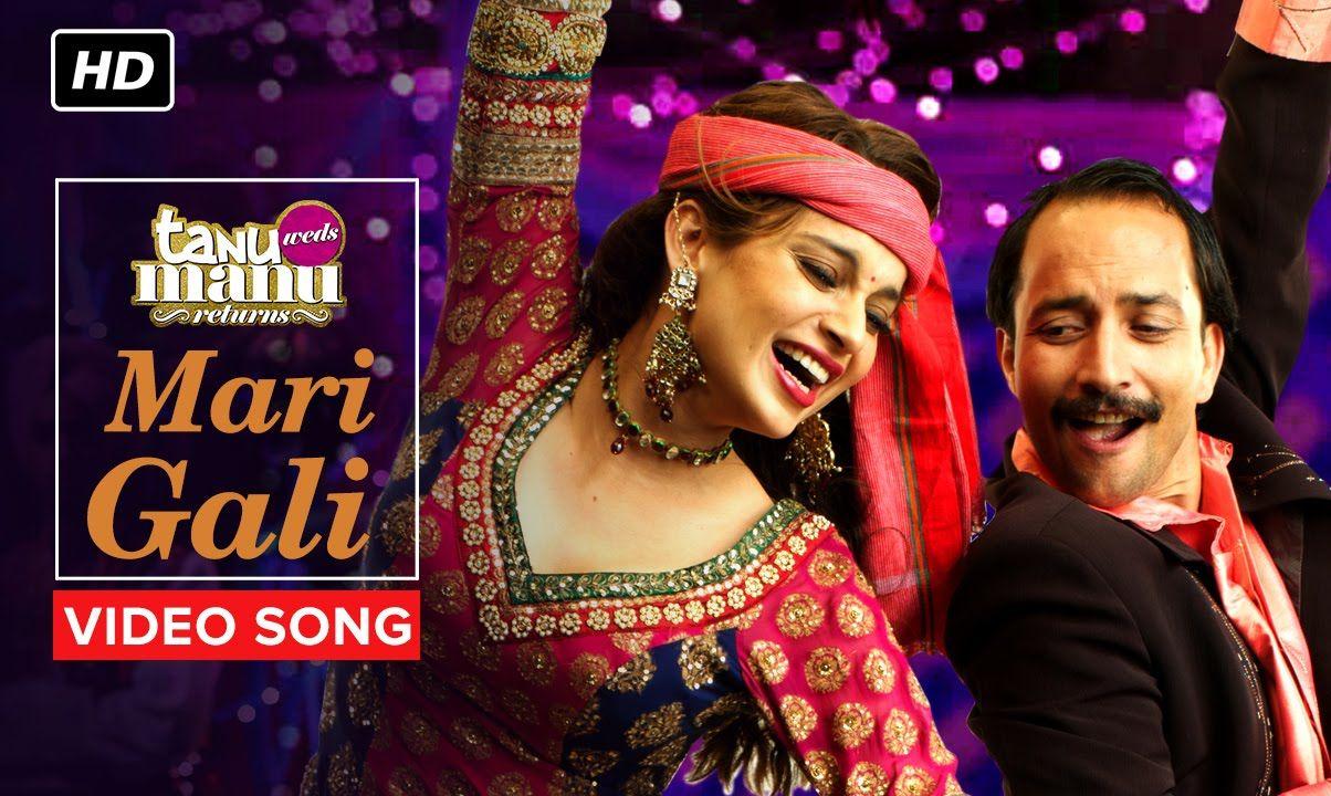 Mari Gali Video Song Tanu Weds Manu Returns R Madhavan Kangana R Songs At Rung De One Bollywood Movie Songs Movie Songs Songs