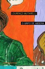 O GRIFO DE ABDERA Lourenço Mutarelli