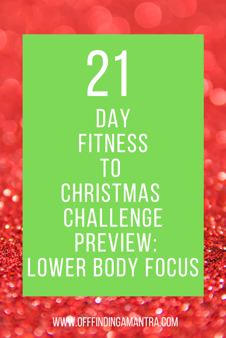 21 Day Fitness to Christmas Challenge Lower Body preview gives you an extra workout and a sneak peek...