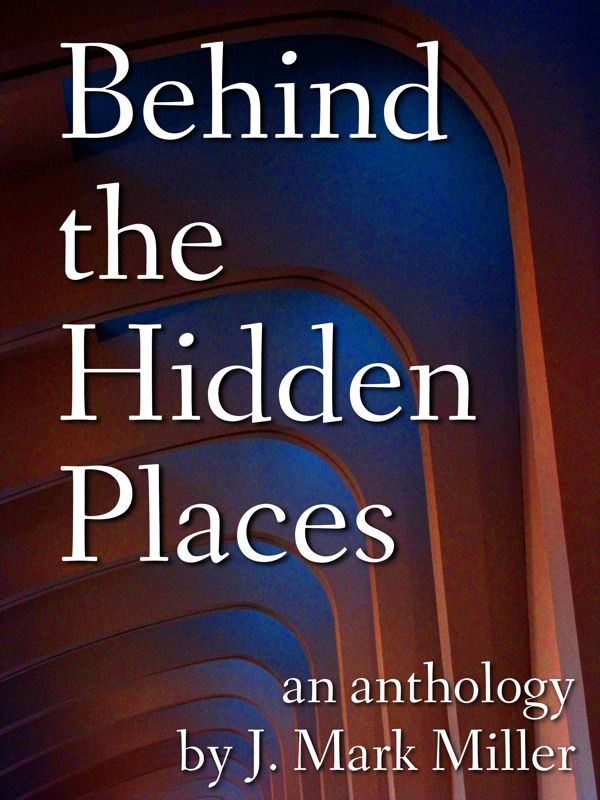 Behind the Hidden Places