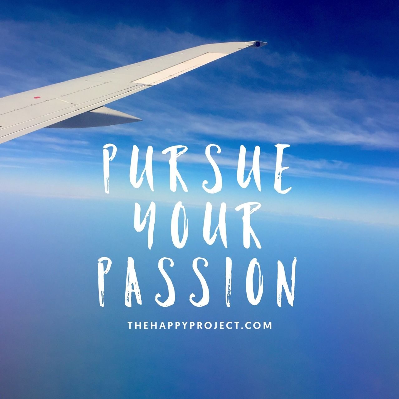 Remember to live your life fueled by passion.