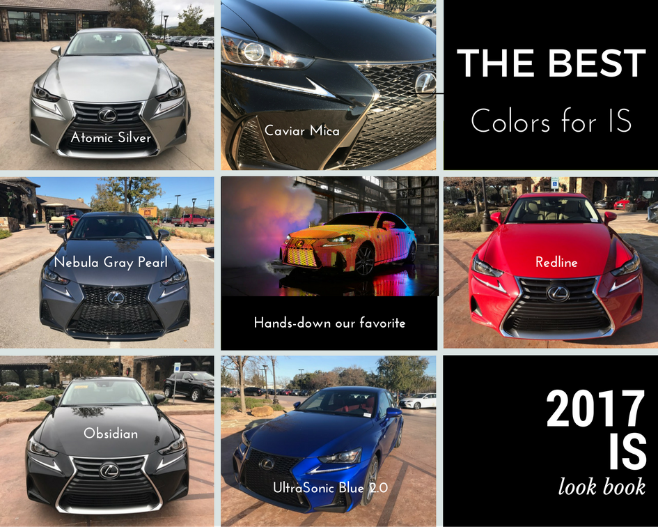 Our Picks For The Best Colors 2017 Lexus Is See New In Person At Dealership San Antonio Or Visit Us Online