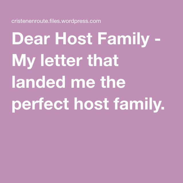Dear Host Family   My letter that landed me the perfect host