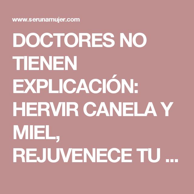 DOCTORES NO TIENEN EXPLICACIÓN: HERVIR CANELA Y MIEL, REJUVENECE TU VISTA, CURA LA ARTRITIS, CÁNCER, VESÍCULA, COLESTEROL, AYUDA A PERDER PESO, Y OTRAS 10 ENFERMEDADES MÁS #COMPARTE - SerUnaMujer