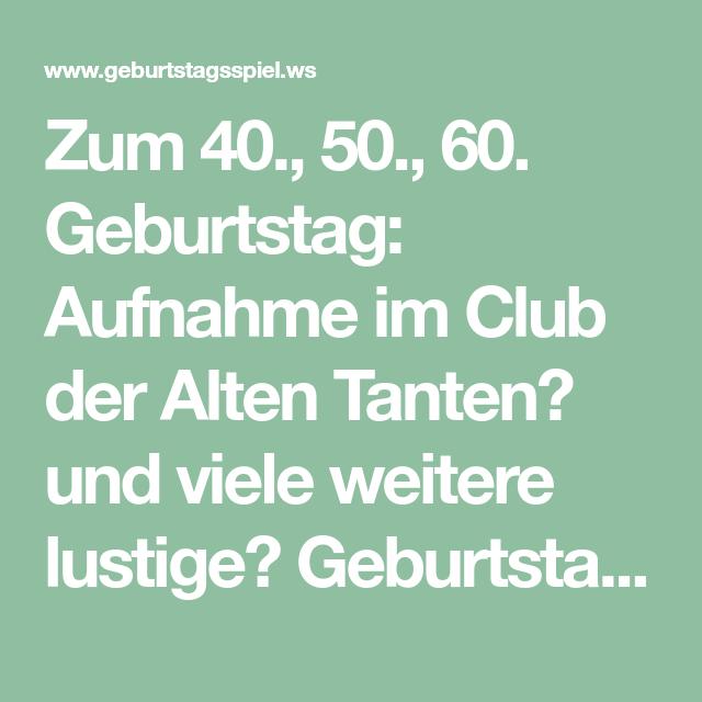 Zum 40 50 60 Geburtstag Aufnahme Im Club Der Alten Tanten