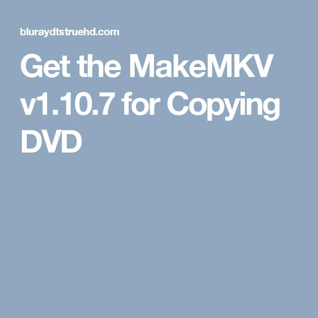 Get the MakeMKV v1 10 7 for Copying DVD | DVD | Mac os