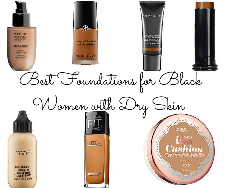 A List Of Foundations That Are Flattering On Black Women With Dry Skin From Affordable Best Foundation For Dry Skin Dry Skin Makeup Foundation For Dry Skin