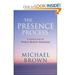 Amazon Com The Presence Process A Healing Journey Into Present Moment Awarene Healing Journey Healing Emotional Body