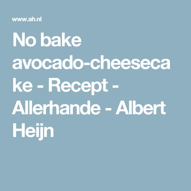 No bake avocado-cheesecake  - Recept - Allerhande - Albert Heijn