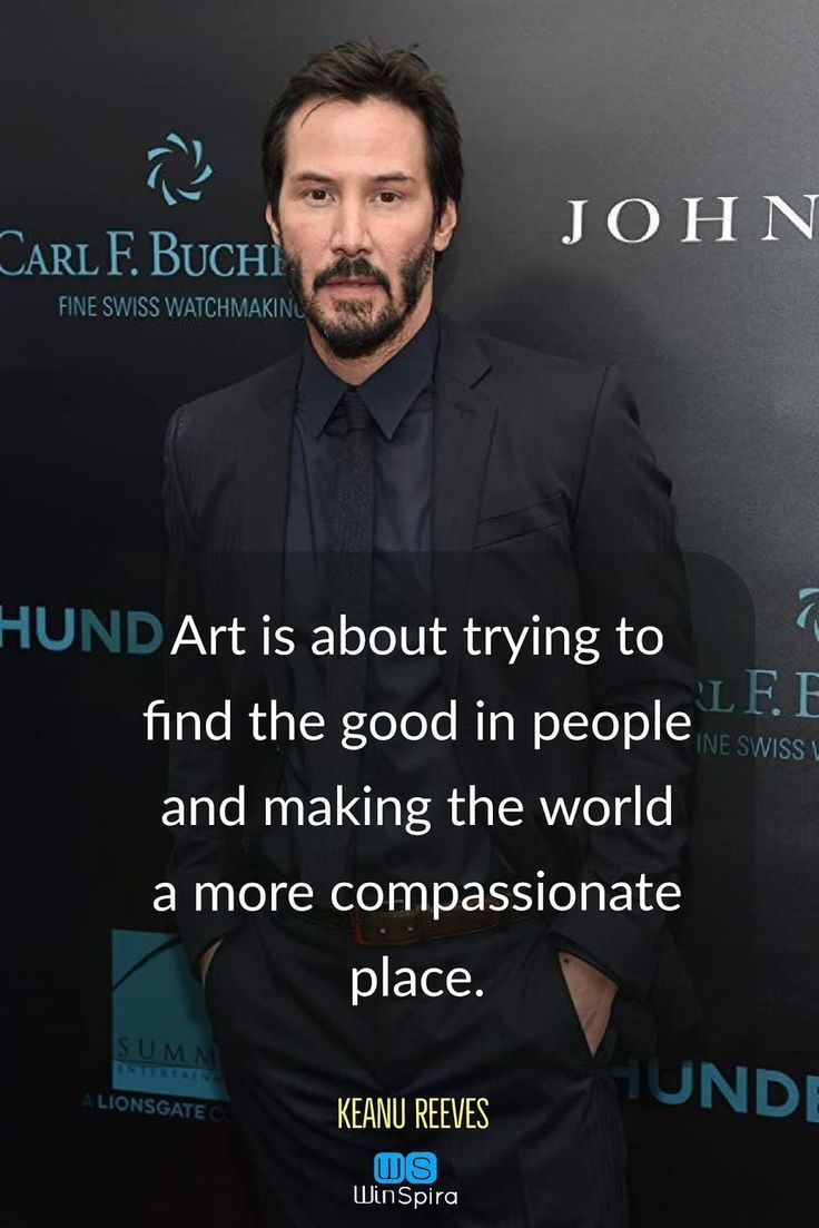 22 Keanu Reeves Quotes About Life And Winspira Artquotes Keanuwisdom Keanureeves Celebrities Quotations Keanu Reeves Quotes Life Quotes Keanu Reeves