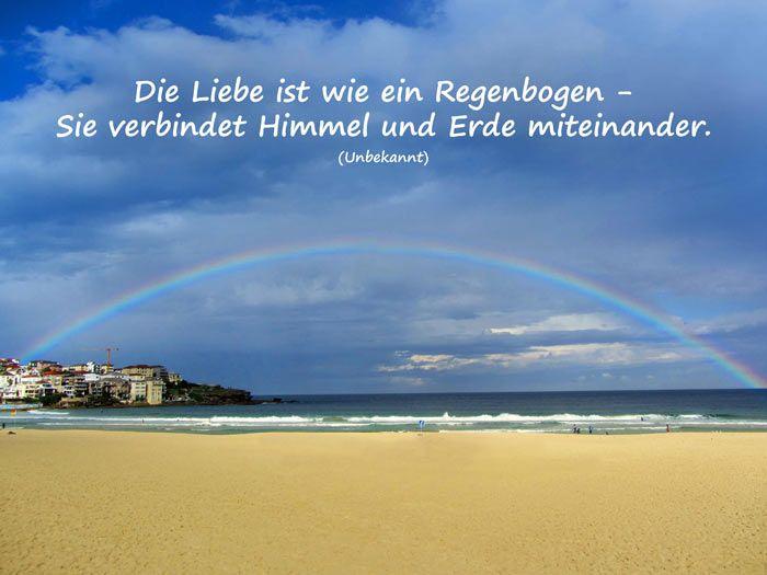 Liebesspruch - Die Liebe ist wie ein Regenbogen - sie verbindet Himmel und Erde miteinander.