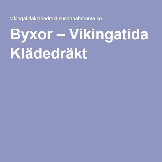 Byxor – Vikingatida Klädedräkt