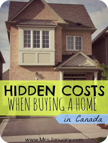 Hidden Costs When Buying A Home In Canada Home Buying Buying First Home Home Buying Process